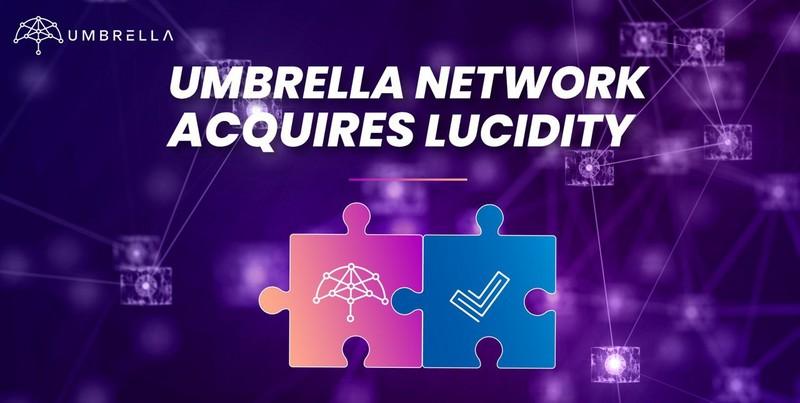 Umbrella Network收购Lucidity, 启动企业链业务